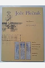 Jože Plečnik, architect, 1872-1957 Hardcover