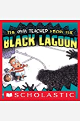 The Gym Teacher From The Black Lagoon (Black Lagoon Picture Books) Kindle Edition