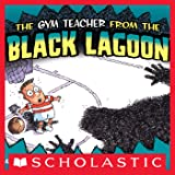 The Gym Teacher From The Black Lagoon (Black Lagoon Picture Books)