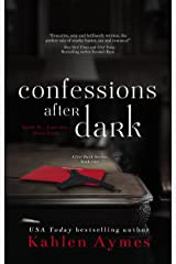 Confessions After Dark: After Dark Series, Book 2 Kindle Edition