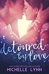 Detoured by Love Kindle Edition