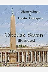 Obelisk Seven (Illustrated)