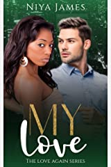 My Love: BWWM Bad Boy Second Chance Romance (The Love Again Series) Kindle Edition