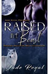 Raised by a Beast : The Next Generation: Book 1 (Phoenix Pack Shifter Series) Kindle Edition