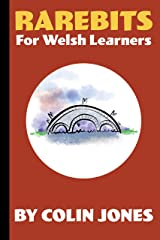 Rarebits for Welsh Learners: A Miscellany for Adults Learning Welsh Kindle Edition