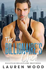 The Billionaire's Chef (Halstead Billionaire Brothers Book 1) Kindle Edition