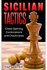Sicilian Tactics: Chess Opening Combinations and Checkmates (Sawyer Chess Tactics Book 3) Kindle Edition