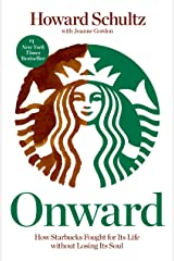 Onward: How Starbucks Fought for Its Life without Losing Its Soul Paperback