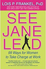 See Jane Lead: 99 Ways for Women to Take Charge at Work (A NICE GIRLS Book) Kindle Edition