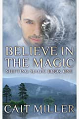 Believe In the Magic (Shifting Magic Book 1) Kindle Edition