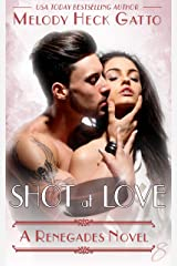Shot at Love: Renegades 8 (The Renegades Series) Kindle Edition