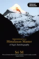 Apprenticed to a Himalayan Master (A Yogi's Autobiography) Kindle Edition