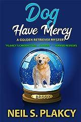 Dog Have Mercy (Cozy Dog Mystery): Golden Retriever Mystery #6 (Golden Retriever Mysteries) Kindle Edition