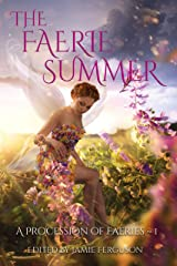 The Faerie Summer (A Procession of Faeries Book 1) Kindle Edition