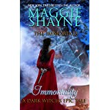 Immortality: A Dark Witch's Tale (The Immortals Book 4)