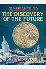 The Discovery of the Future (Classics To Go) (English Edition) Edición Kindle