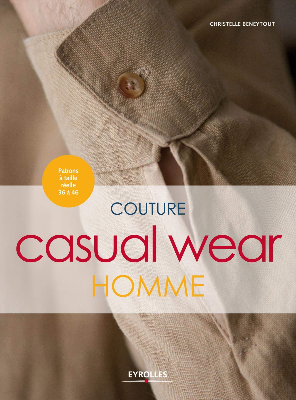 Amazon.fr - Couture Casual Wear Homme - Patrons à taille réelle 36 à 46 - Christelle Beneytout - Livres