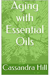 Aging with Essential Oils Kindle Edition