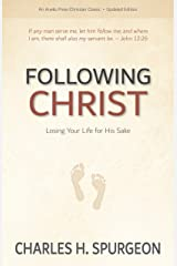 Following Christ [Annotated, Updated]: Losing Your Life for His Sake Kindle Edition