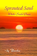 Sprouted Soul: Whole-Souled Poems Kindle Edition