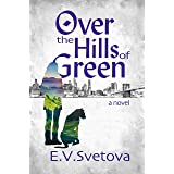 Over The Hills Of Green (The Green Hills Book 2)