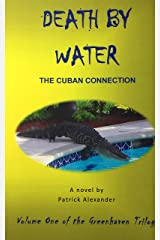 Death by Water: The Cuban Connection (The Greenhaven Trilogy Book 1) Kindle Edition