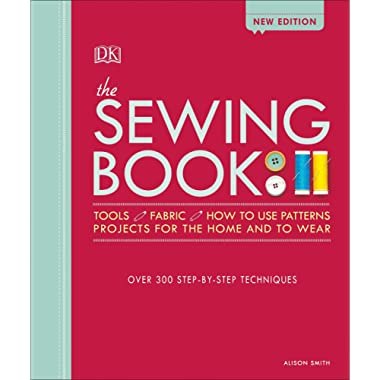 The Sewing Book: Over 300 Step-by-Step Techniques