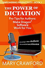 The Power of Dictation (Empowering Productivity Book 1) Kindle Edition