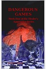 Dangerous Games (The Healer's Apprentice) Kindle Edition