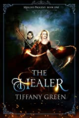 The Healer: Merlin's Progeny Book One Kindle Edition