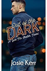Out of the Dark (Give Me Shelter Book 1) Kindle Edition