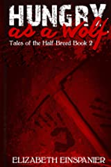 Hungry as a Wolf (Tales of the Halfbreed Book 2) Kindle Edition