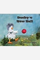 Ducky's New Ball (Ducky & Spike)