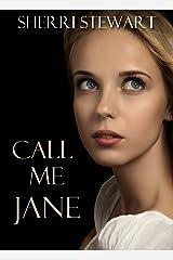 Call Me Jane Kindle Edition