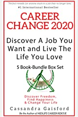 Career Change 2020: Discover A Job You Want and Live the Life You Love 5 Book-Bundle Box Set: Discover Freedom, Find Happiness & Change Your Life Kindle Edition