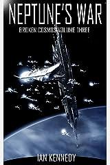 Neptune's War (Broken Cosmos Book 3) Kindle Edition