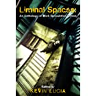 Liminal Spaces: An Anthology of Dark Speculative Fiction