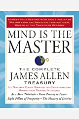 Mind is the Master: The Complete James Allen Treasury Paperback