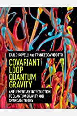 Covariant Loop Quantum Gravity: An Elementary Introduction to Quantum Gravity and Spinfoam Theory (Cambridge Monographs on Mathematical Physics) Kindle Edition