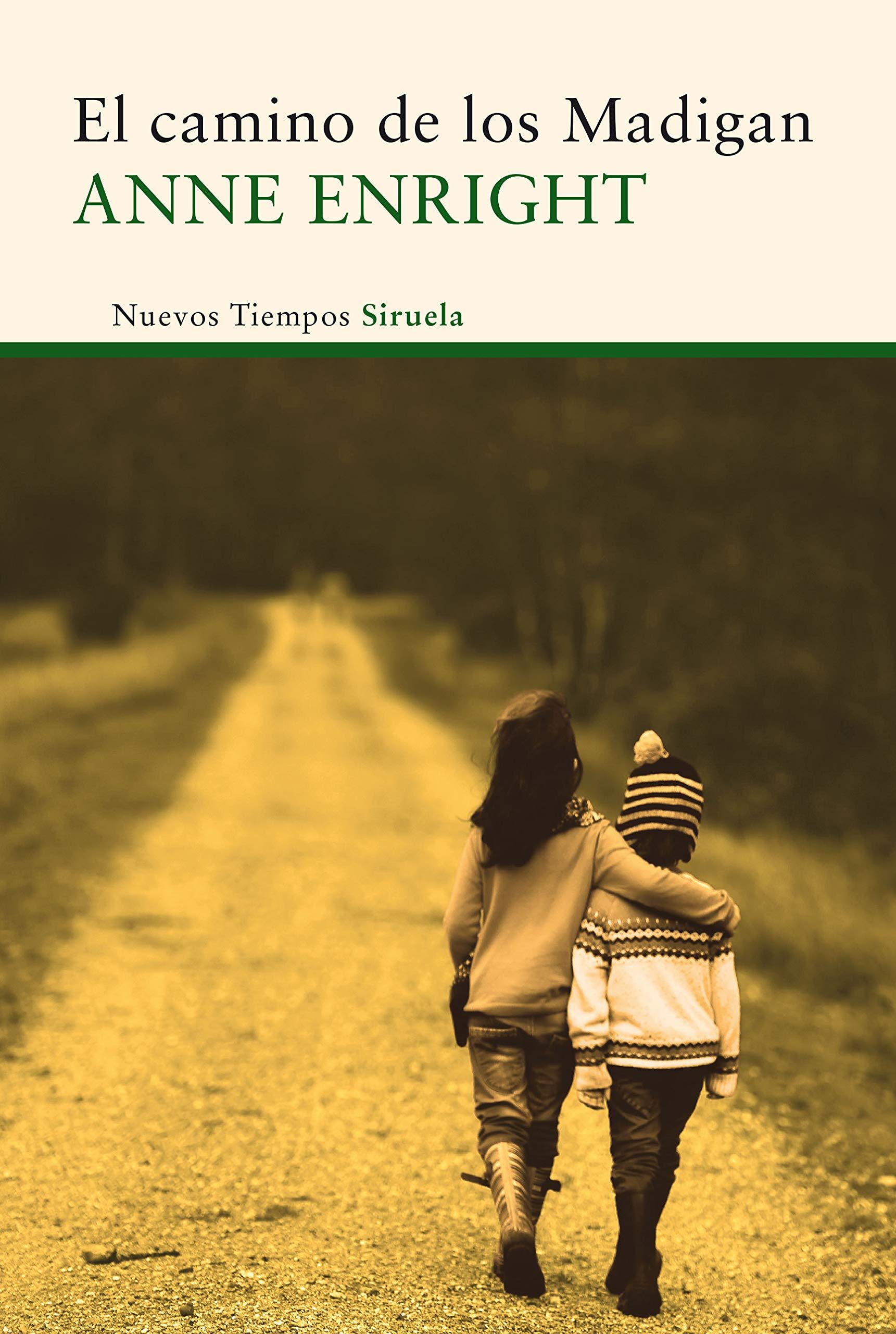 El camino de los Madigan: 341 (Nuevos Tiempos): Amazon.es: Enright, Anne, Porras Sánchez, María: Libros
