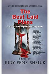 The Best Laid Plans: 21 Stories of Mystery & Suspense (A Superior Shores Anthology Book 1) Kindle Edition