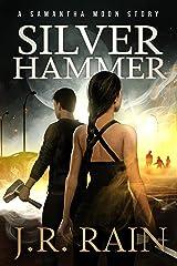 Silver Hammer: A Samantha Moon Story Kindle Edition