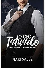 O CEO Tatuado (Flores e Tatuagens Livro 1) eBook Kindle
