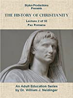 History of Christianity.  Lecture 2 of 30.  Pax Romana.