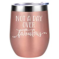 Not a Day Over Fabulous - Funny Birthday, Christmas Wine Gifts Ideas for Women, Wife, Mom, Daughter, Sister, Aunt, BFF, Best Friends, Coworkers, Her - Coolife 12oz Insulated Wine Tumbler Cup with Lid