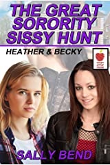 The Great Sorority Sissy Hunt: Heather and Becky Kindle Edition