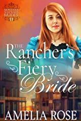 The Rancher's Fiery Bride: Historical Western Mail Order Bride Romance (Montana Westward Brides Book 0) Kindle Edition