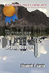 Border Ghosts - A Deputy Ricos Tale #4 (The Deputy Ricos Tales) (Volume 4) Paperback