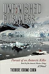 Unfinished Business: Pursuit of an Antarctic Killer Paperback
