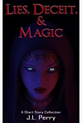 Lies, Deceit, and Magic: A Short Story Collection Kindle Edition